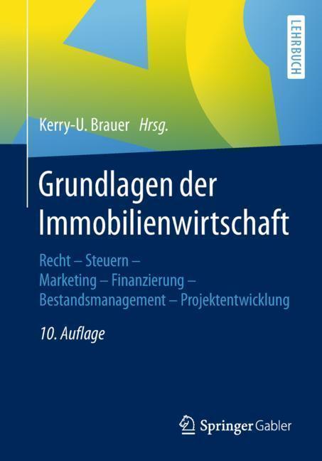 Kerry-U. Brauer, Buchcover der 10. Auflage - Grundlagen der Immobilienwirtschaft
